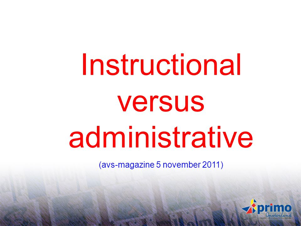 Instructional versus administrative