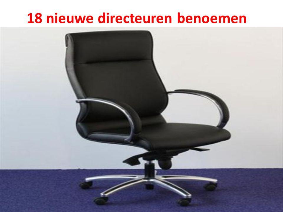 18 nieuwe directeuren benoemen