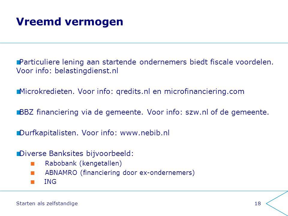 Vreemd vermogen Particuliere lening aan startende ondernemers biedt fiscale voordelen. Voor info: belastingdienst.nl.