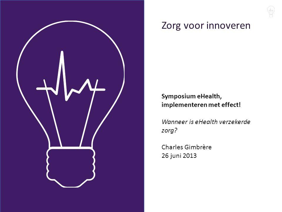 Zorg voor innoveren Symposium eHealth, implementeren met effect!