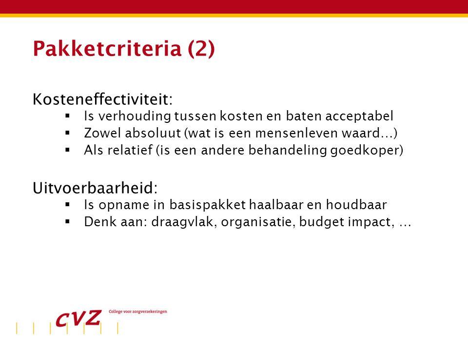 Pakketcriteria (2) Kosteneffectiviteit: Uitvoerbaarheid: