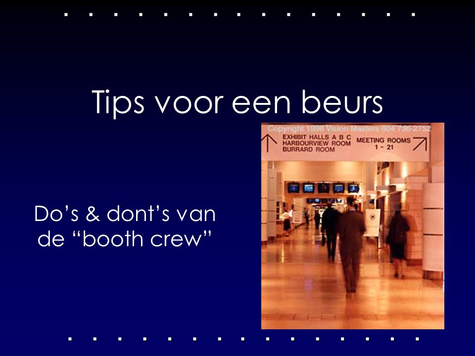 Do's & dont's van de booth crew