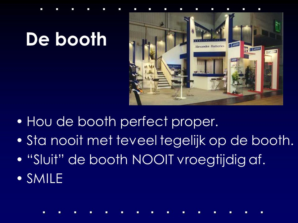 De booth Hou de booth perfect proper.