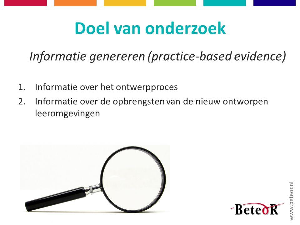 Doel van onderzoek Informatie genereren (practice-based evidence)