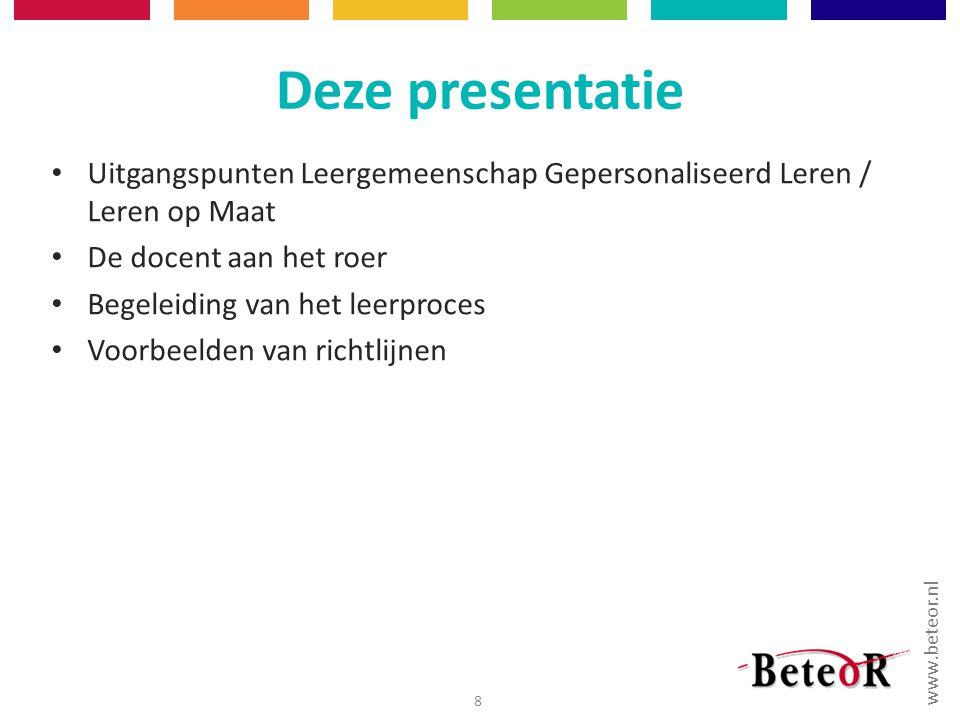 Deze presentatie Uitgangspunten Leergemeenschap Gepersonaliseerd Leren / Leren op Maat. De docent aan het roer.