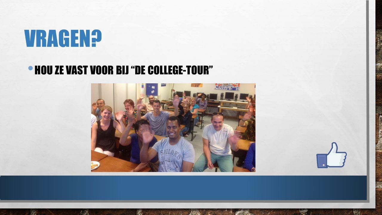 Vragen Hou ze vast voor bij de college-tour