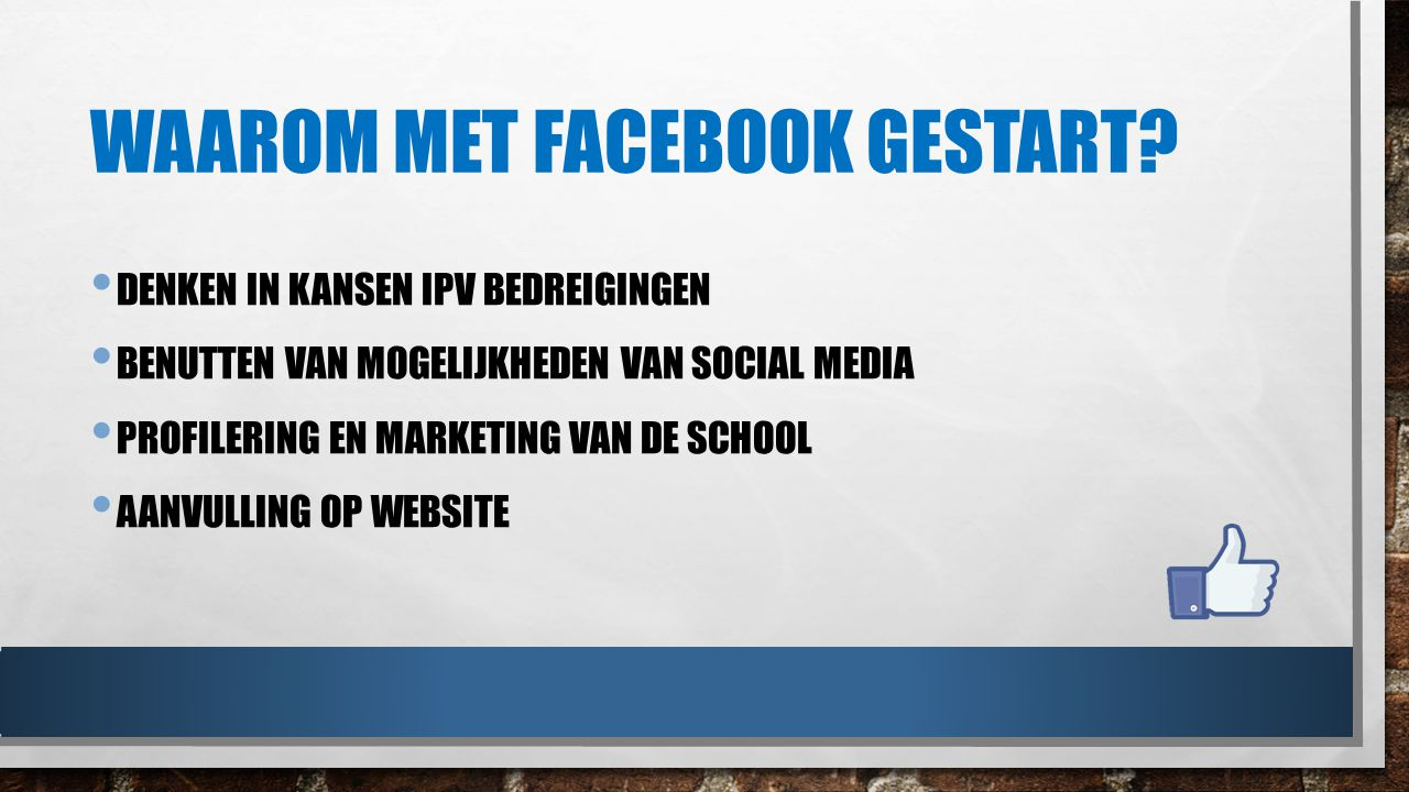Waarom met facebook gestart