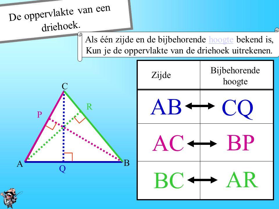 AB CQ AC BP AR BC De oppervlakte van een driehoek. ∟ ∟ ∟