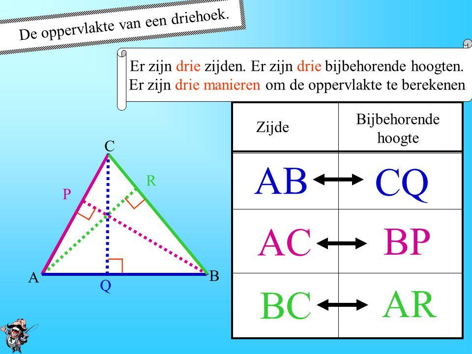 AB CQ AC BP AR BC ∟ ∟ ∟ De oppervlakte van een driehoek.