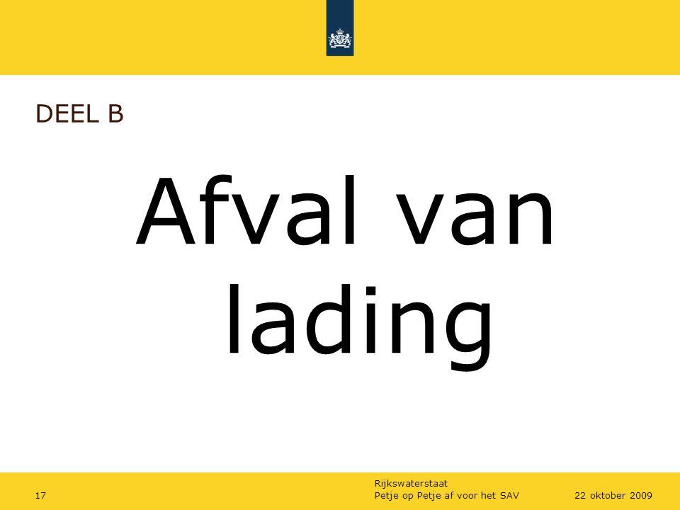 DEEL B Afval van lading Petje op Petje af voor het SAV 22 oktober 2009