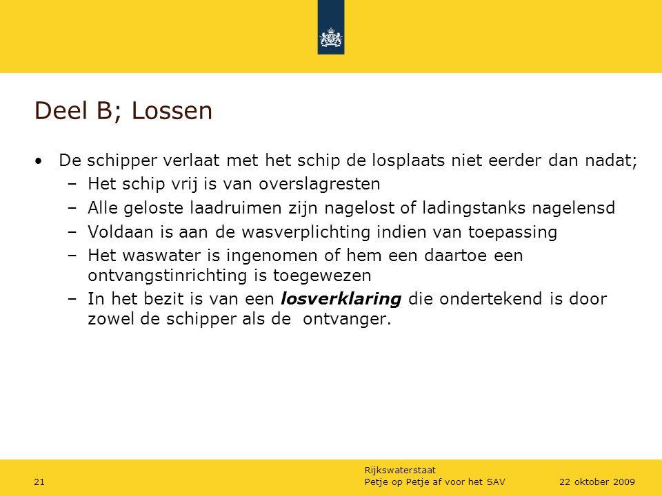 Deel B; Lossen De schipper verlaat met het schip de losplaats niet eerder dan nadat; Het schip vrij is van overslagresten.