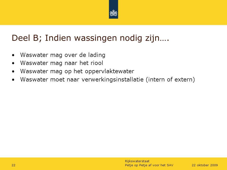 Deel B; Indien wassingen nodig zijn….