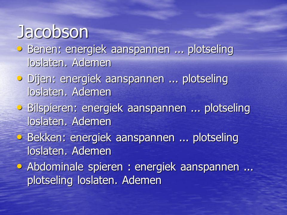 Jacobson Benen: energiek aanspannen ... plotseling loslaten. Ademen