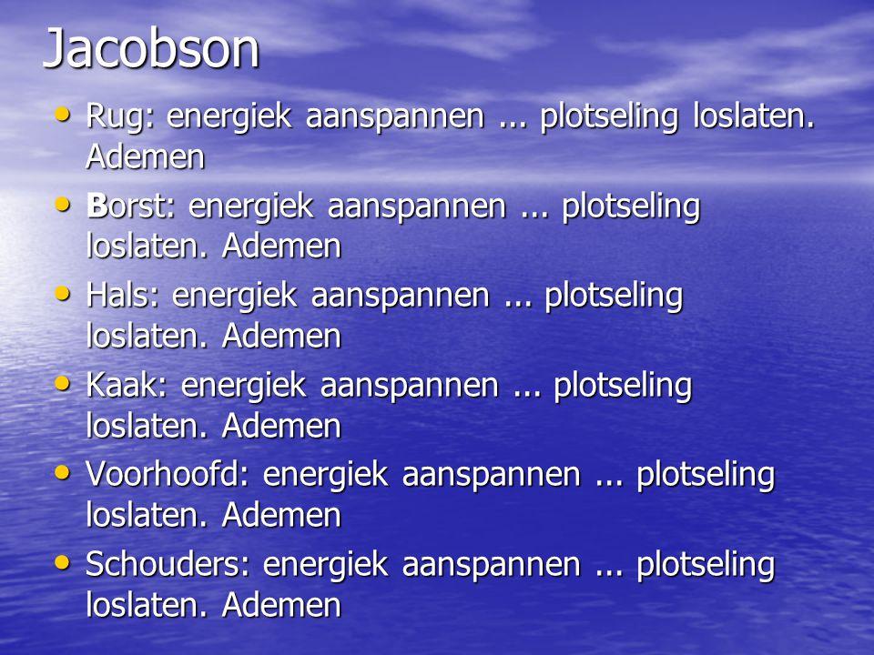 Jacobson Rug: energiek aanspannen ... plotseling loslaten. Ademen