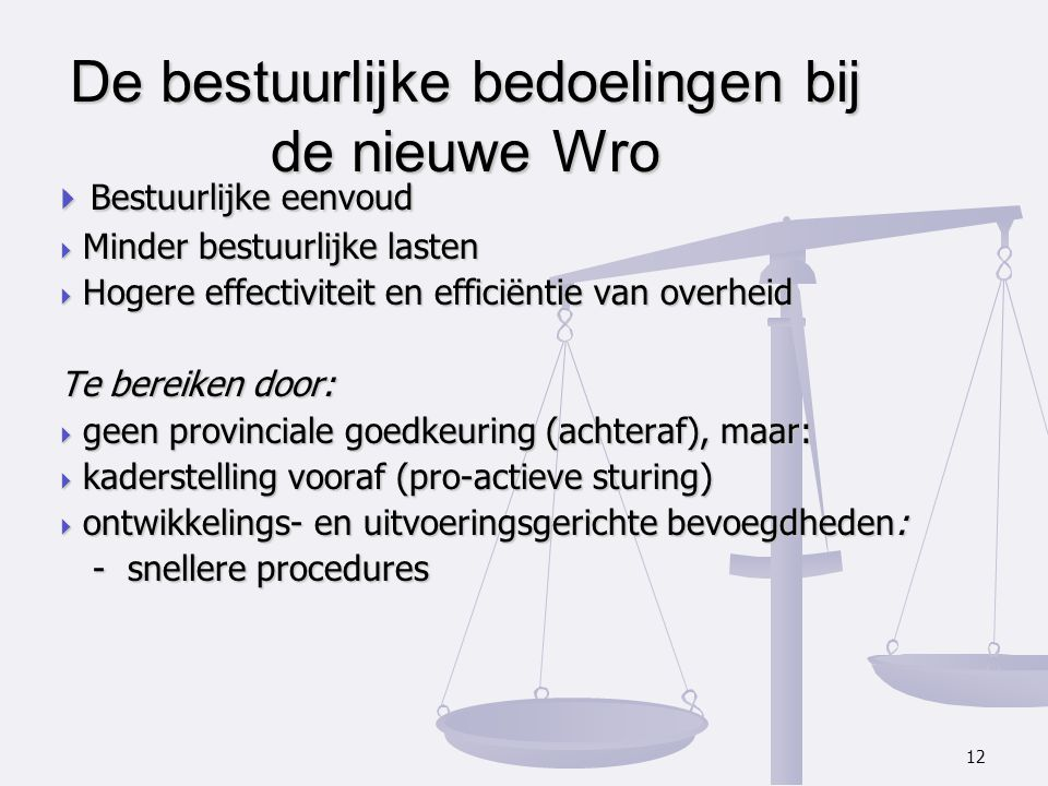 De bestuurlijke bedoelingen bij de nieuwe Wro