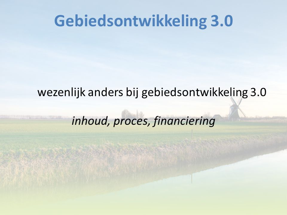 Gebiedsontwikkeling 3.0 inhoud, proces, financiering
