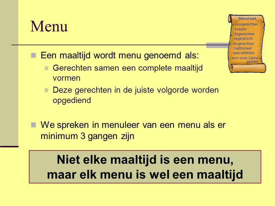 Niet elke maaltijd is een menu, maar elk menu is wel een maaltijd