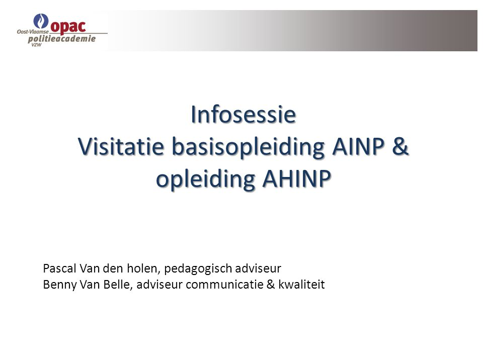 Infosessie Visitatie basisopleiding AINP & opleiding AHINP
