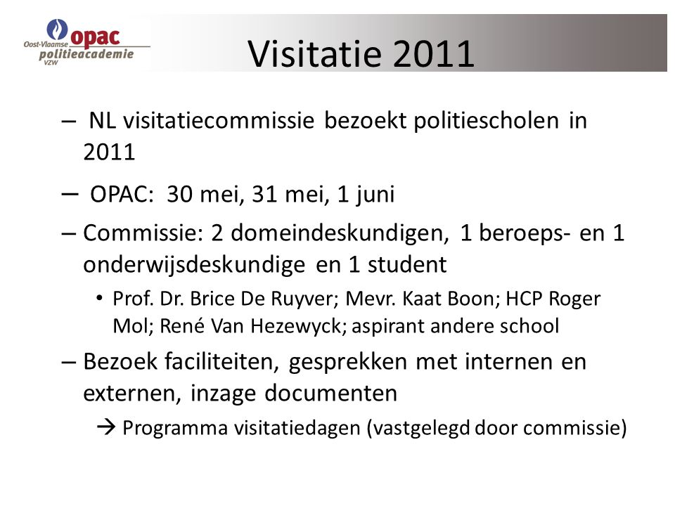 Visitatie 2011 OPAC: 30 mei, 31 mei, 1 juni