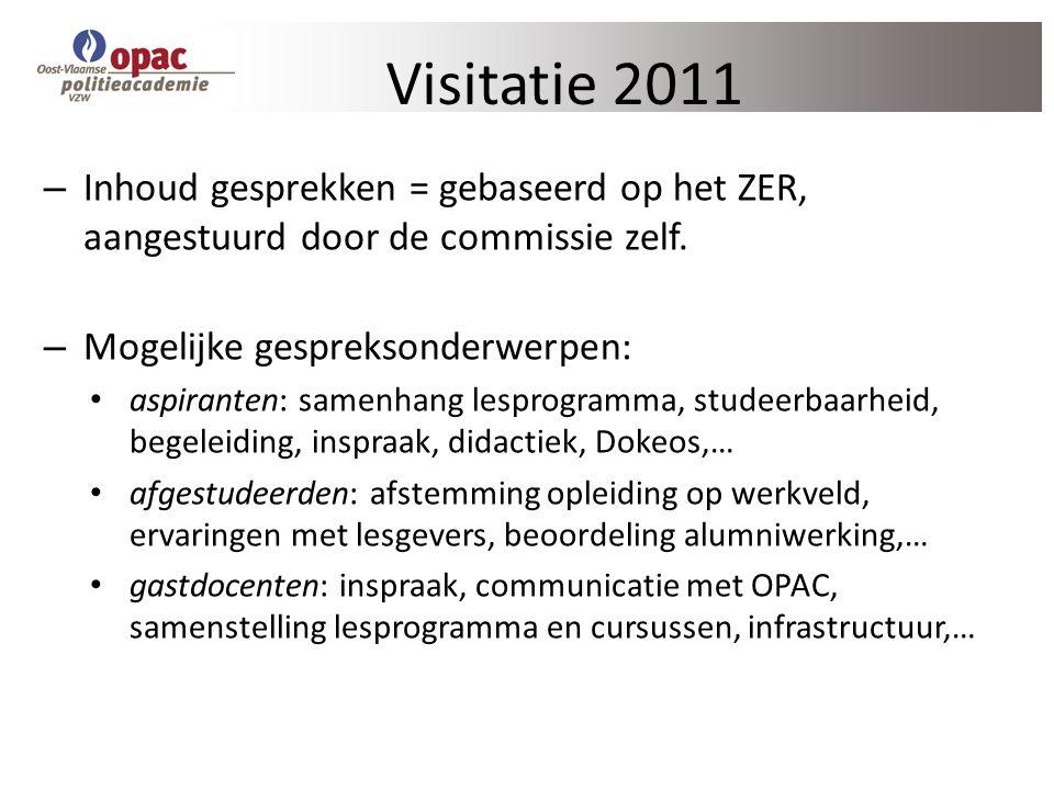 Visitatie 2011 Inhoud gesprekken = gebaseerd op het ZER, aangestuurd door de commissie zelf. Mogelijke gespreksonderwerpen: