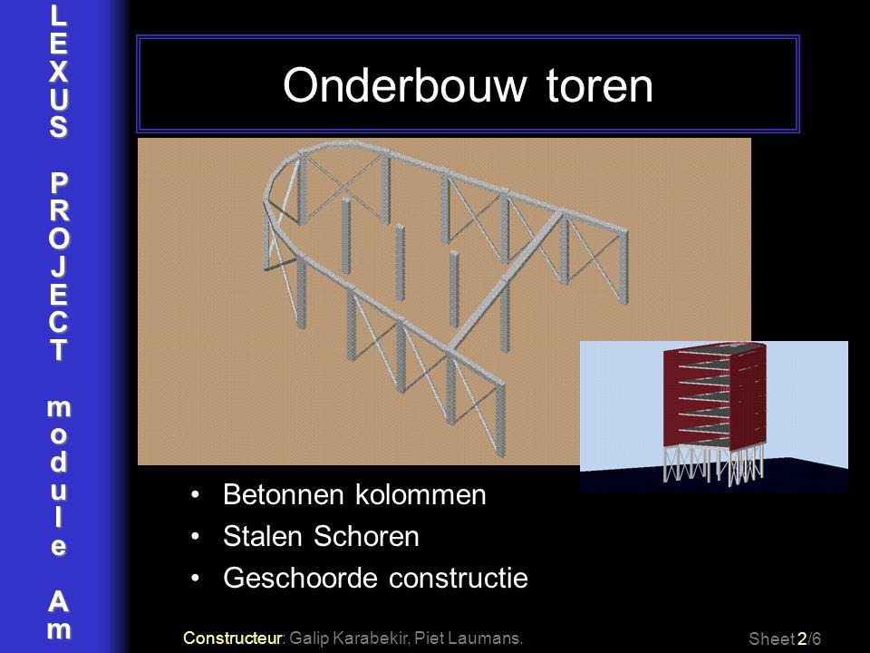 Onderbouw toren L E X U S P R O J C T m o d u l e A Betonnen kolommen