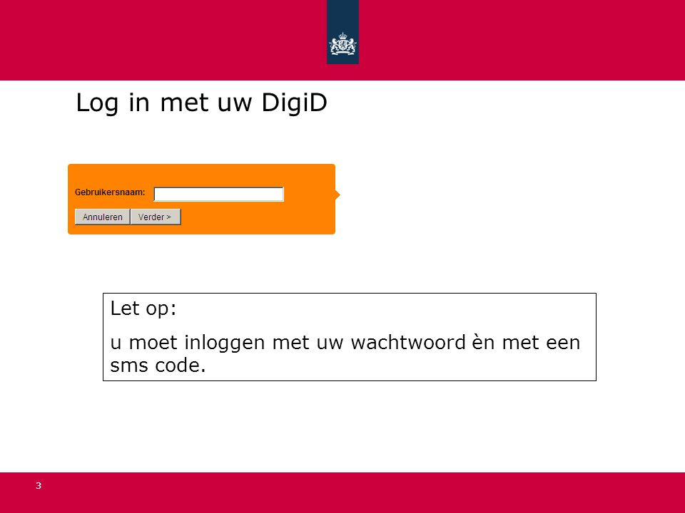Log in met uw DigiD Let op: