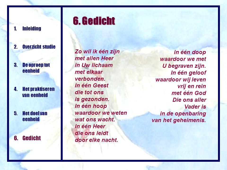 6. Gedicht 6. Gedicht Zo wil ik één zijn met allen Heer in Uw lichaam