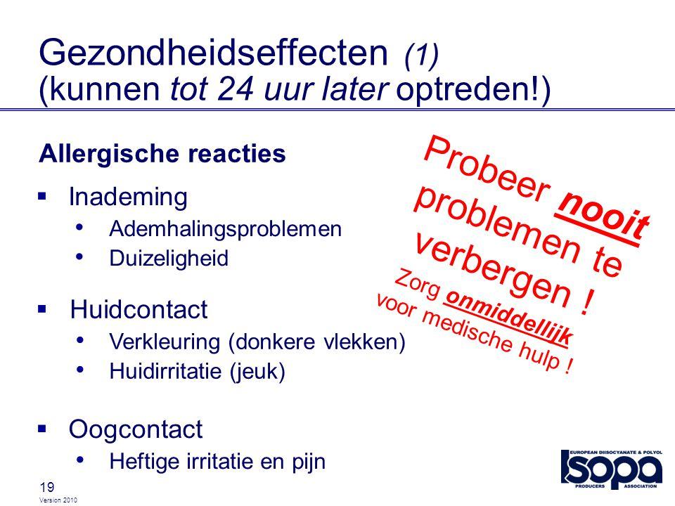Gezondheidseffecten (1) (kunnen tot 24 uur later optreden!)
