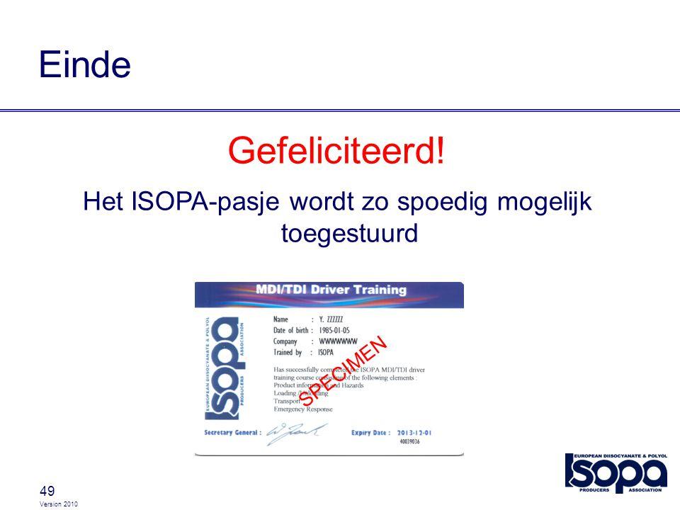 Het ISOPA-pasje wordt zo spoedig mogelijk toegestuurd