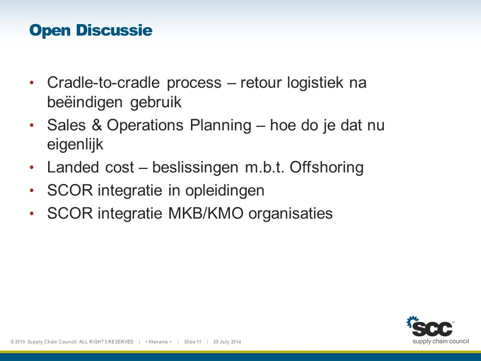 Open Discussie Cradle-to-cradle process – retour logistiek na beëindigen gebruik. Sales & Operations Planning – hoe do je dat nu eigenlijk.