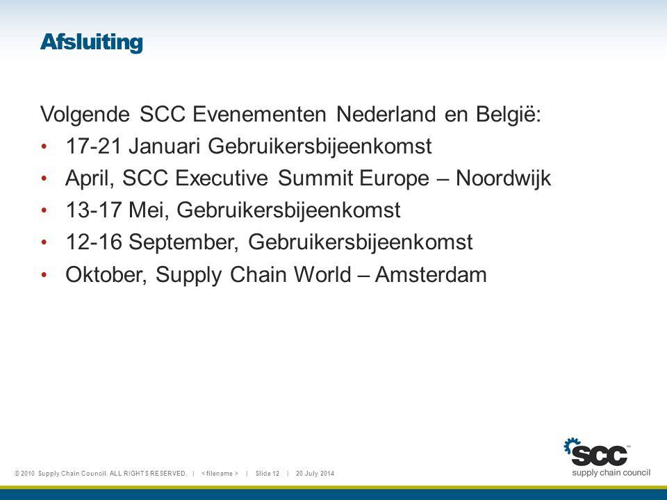 Afsluiting Volgende SCC Evenementen Nederland en België: 17-21 Januari Gebruikersbijeenkomst. April, SCC Executive Summit Europe – Noordwijk.