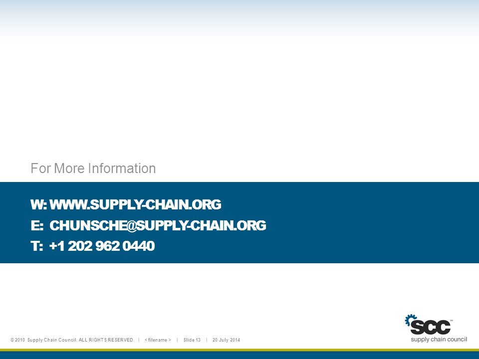 For More Information W: WWW.SUPPLY-CHAIN.ORG E: CHUNSCHE@SUPPLY-CHAIN.ORG T: +1 202 962 0440