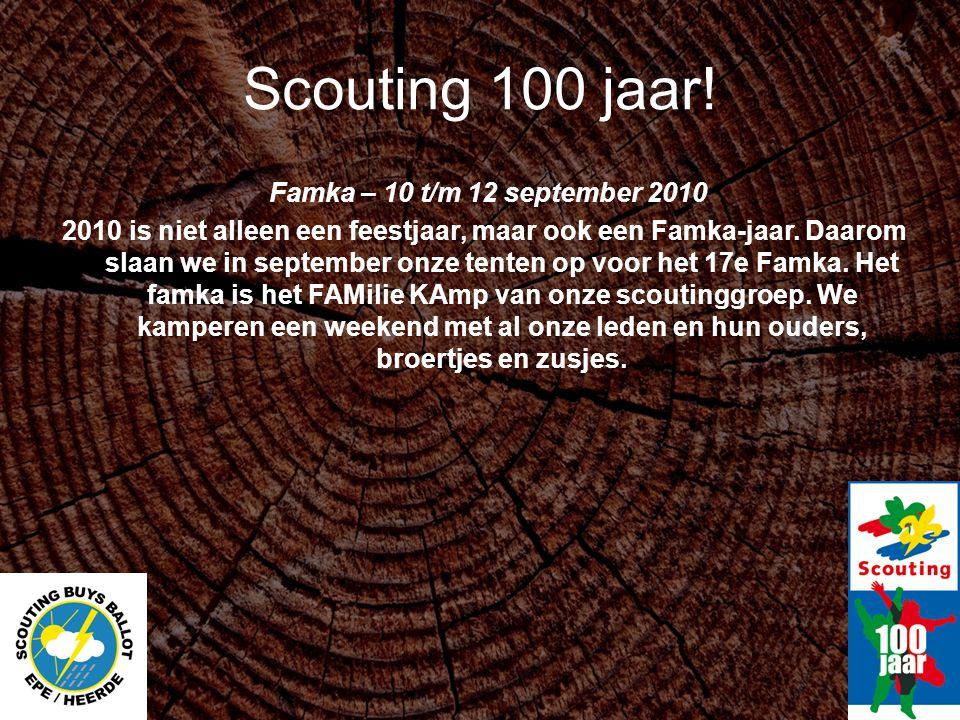 Scouting 100 jaar! Famka – 10 t/m 12 september 2010