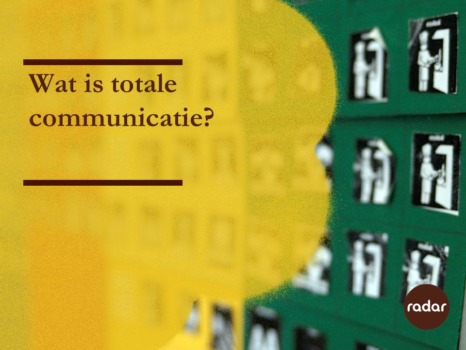 Wat is totale communicatie