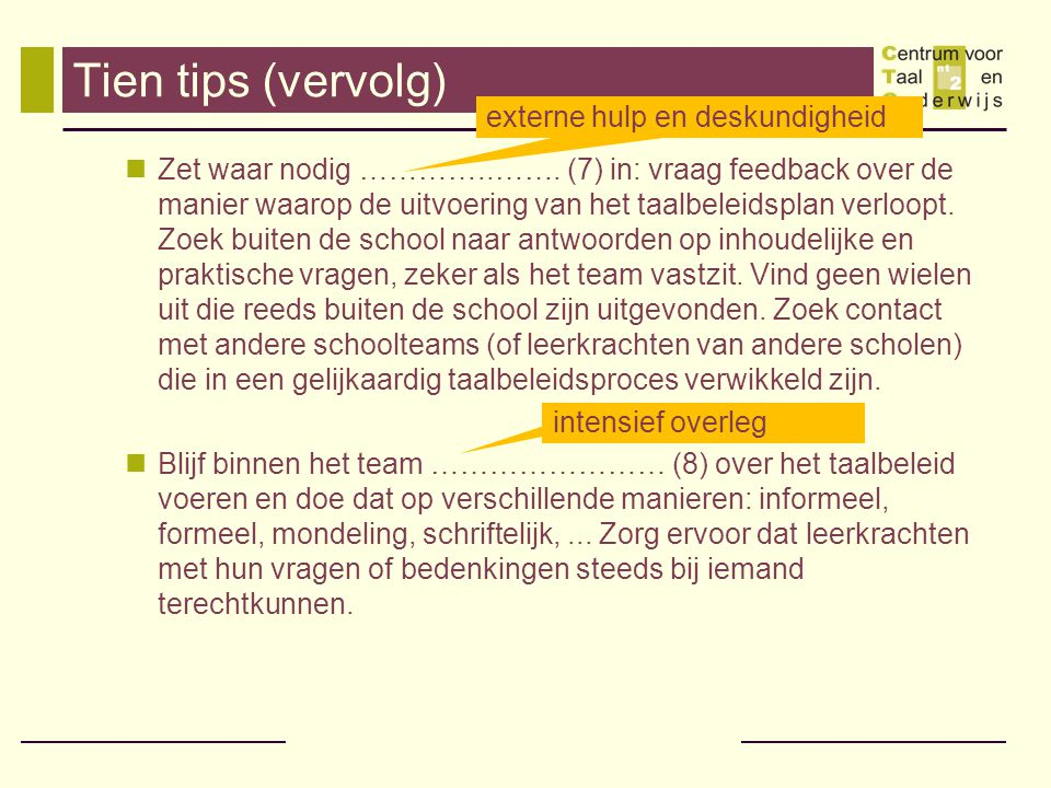Tien tips (vervolg) externe hulp en deskundigheid