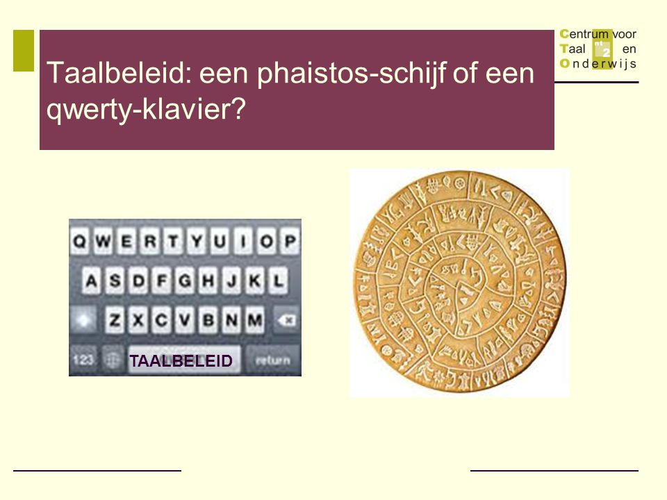 Taalbeleid: een phaistos-schijf of een qwerty-klavier