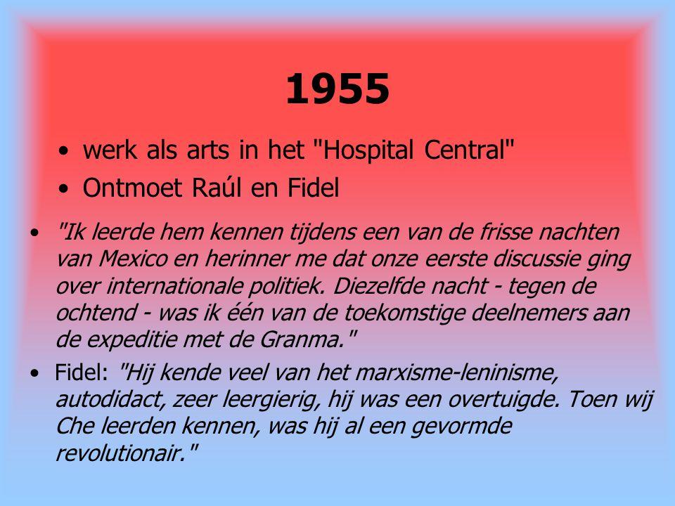 1955 werk als arts in het Hospital Central Ontmoet Raúl en Fidel