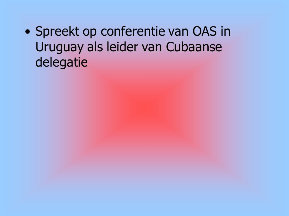 Spreekt op conferentie van OAS in Uruguay als leider van Cubaanse delegatie
