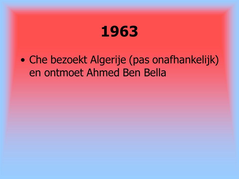 1963 Che bezoekt Algerije (pas onafhankelijk) en ontmoet Ahmed Ben Bella