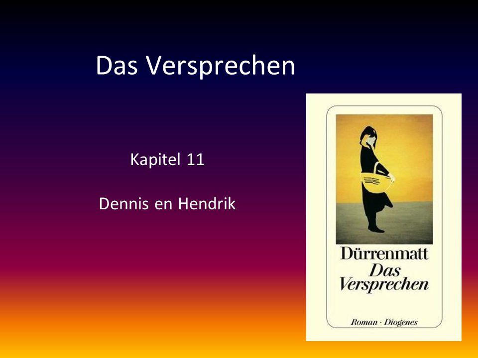 Kapitel 11 Dennis en Hendrik