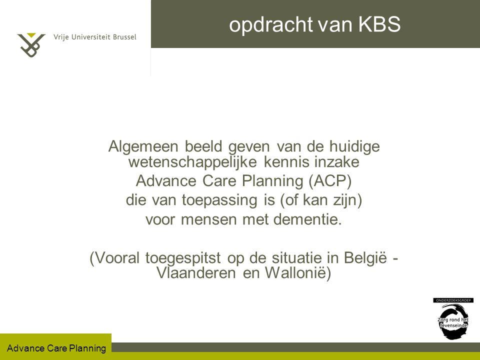 opdracht van KBS Algemeen beeld geven van de huidige wetenschappelijke kennis inzake. Advance Care Planning (ACP)