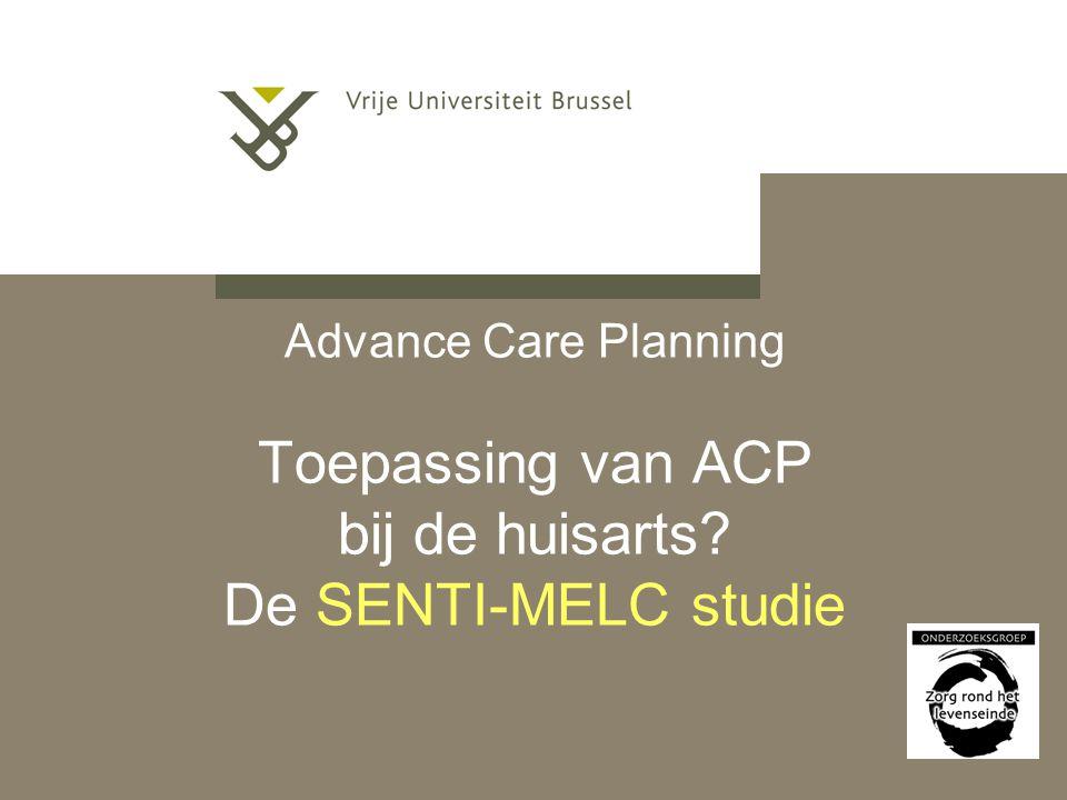 Advance Care Planning Toepassing van ACP bij de huisarts