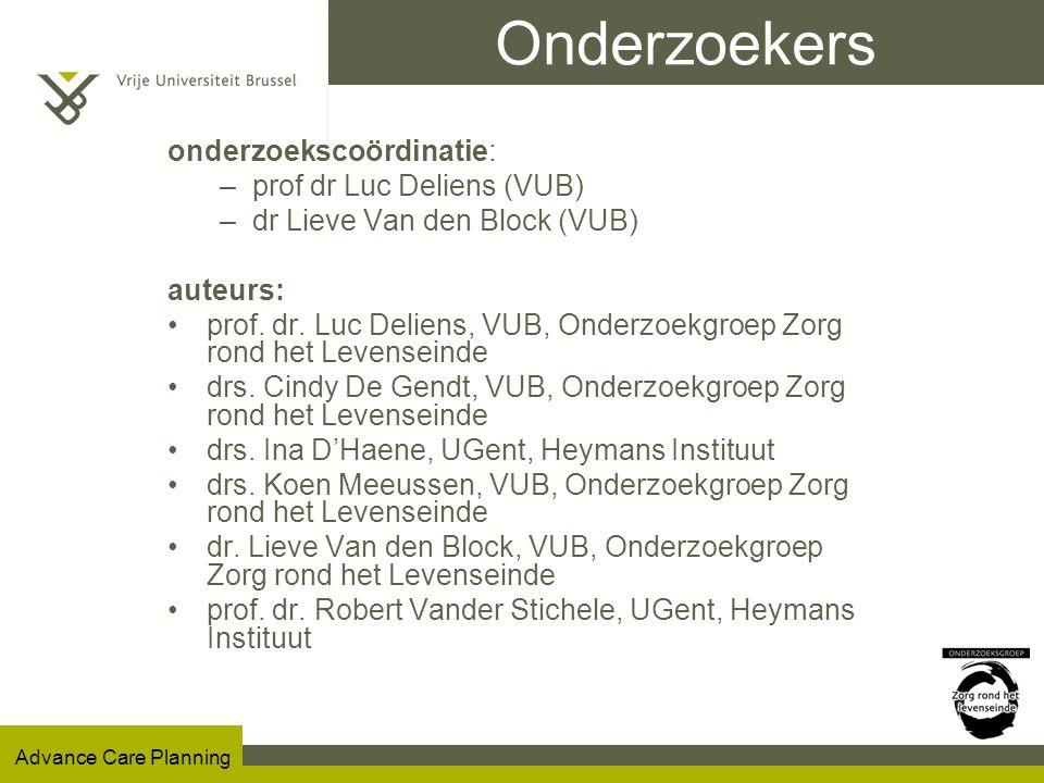 Onderzoekers onderzoekscoördinatie: prof dr Luc Deliens (VUB)
