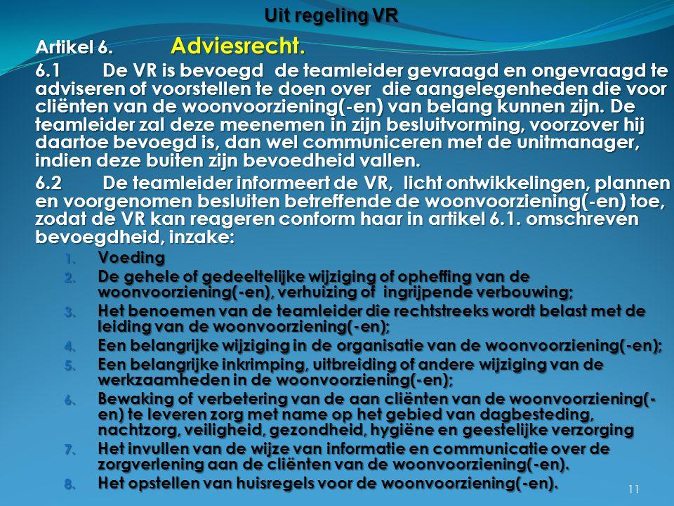Uit regeling VR Artikel 6. Adviesrecht.