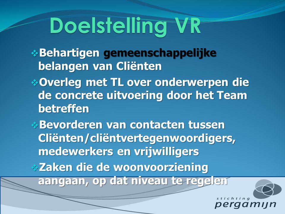 Doelstelling VR Behartigen gemeenschappelijke belangen van Cliënten