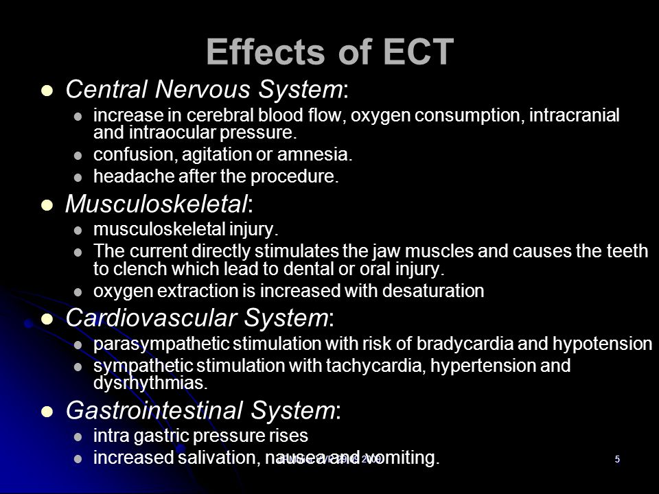 Effects of ECT Central Nervous System: Musculoskeletal:
