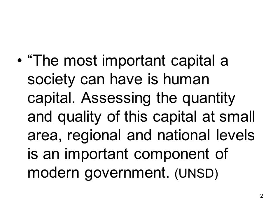 The most important capital a society can have is human capital