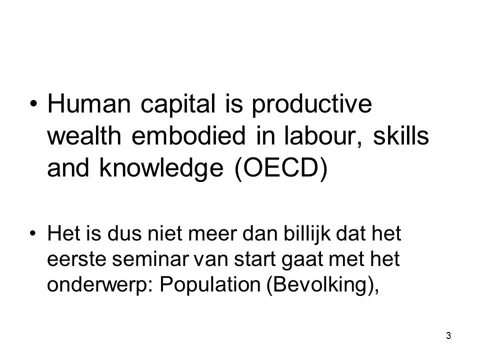 Human capital is productive wealth embodied in labour, skills and knowledge (OECD)
