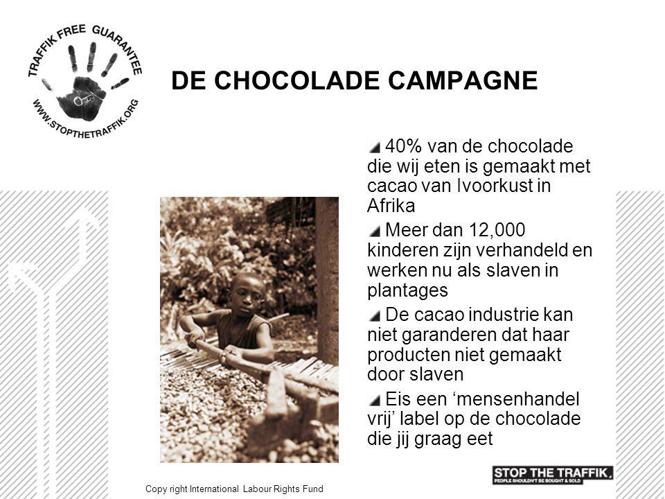 DE CHOCOLADE CAMPAGNE 40% van de chocolade die wij eten is gemaakt met cacao van Ivoorkust in Afrika.