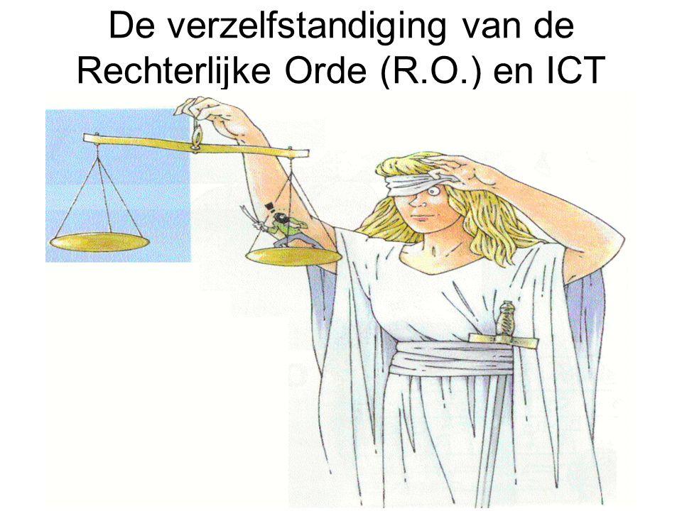 De verzelfstandiging van de Rechterlijke Orde (R.O.) en ICT